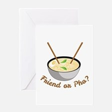 Friend Or Pho Greeting Cards