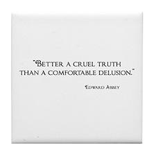A Cruel Truth Tile Coaster