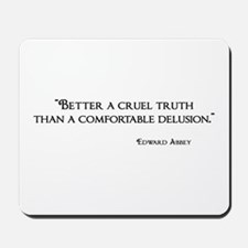 A Cruel Truth Mousepad