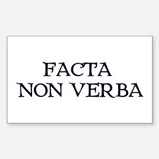 """Facta, Non Verba!"" Rectangle Decal"