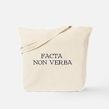 """""""Facta, Non Verba!"""" Tote Bag"""