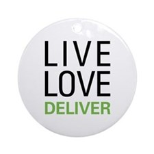 Live Love Deliver Ornament (Round)