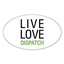 Live Love Dispatch Decal