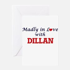 Madly in love with Dillan Greeting Cards