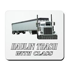 Haulin Trash With Class Mousepad