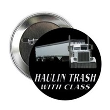 "Haulin Trash With Class 2.25"" Button"