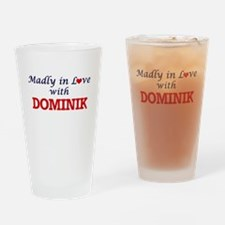 Madly in love with Dominik Drinking Glass