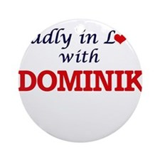 Madly in love with Dominik Round Ornament