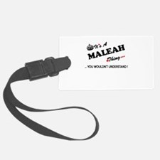 MALEAH thing, you wouldn't under Luggage Tag