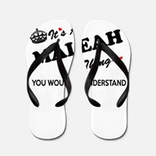 MALEAH thing, you wouldn't understand Flip Flops