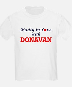 Madly in love with Donavan T-Shirt