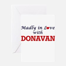 Madly in love with Donavan Greeting Cards