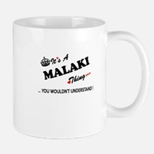 MALAKI thing, you wouldn't understand Mugs