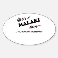 MALAKI thing, you wouldn't understand Decal