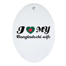 I love my Bangladeshi wife Oval Ornament