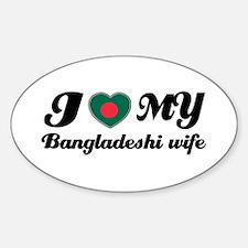 I love my Bangladeshi wife Oval Decal