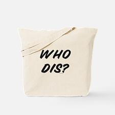Who Dis? Tote Bag