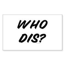 Who Dis? Rectangle Decal