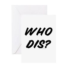 Who Dis? Greeting Card
