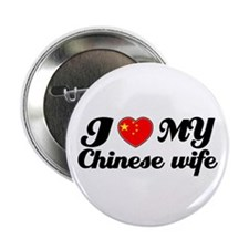 """I love my Chinese wife 2.25"""" Button"""