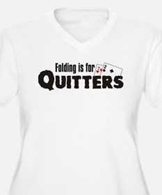 Folding is for Quitters T-Shirt