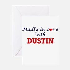 Madly in love with Dustin Greeting Cards