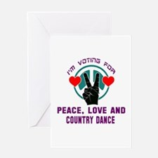 I'm voting for peace, love and Contr Greeting Card