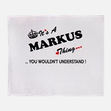 MARKUS thing, you wouldn't understan Throw Blanket