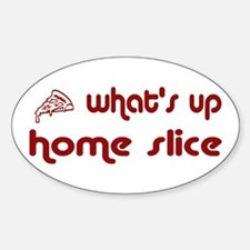What's Up Home Slice Oval Decal