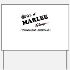 MARLEE thing, you wouldn't understand Yard Sign