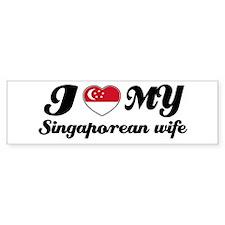 I love my Singaporean wife Bumper Bumper Sticker