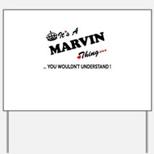 MARVIN thing, you wouldn't understand Yard Sign