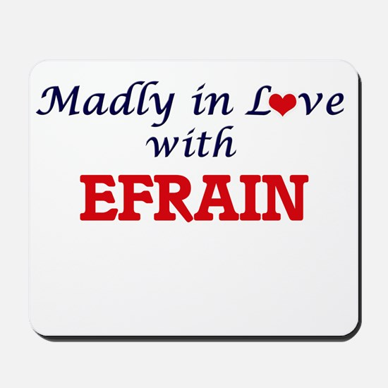 Madly in love with Efrain Mousepad