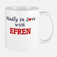 Madly in love with Efren Mugs