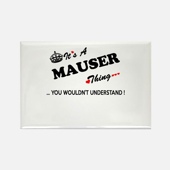MAUSER thing, you wouldn't understand Magnets
