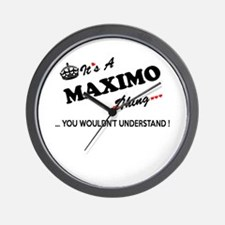 MAXIMO thing, you wouldn't understand Wall Clock