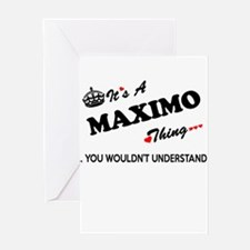 MAXIMO thing, you wouldn't understa Greeting Cards