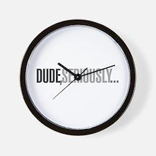 Dude, seriously Wall Clock