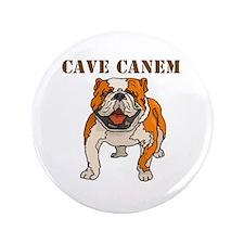 "Cave Canem (Bulldog) 3.5"" Button"