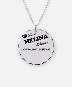MELINA thing, you wouldn't u Necklace