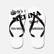 MELINA thing, you wouldn't understand Flip Flops
