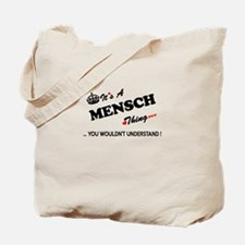 MENSCH thing, you wouldn't understand Tote Bag