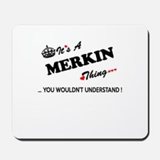 MERKIN thing, you wouldn't understand Mousepad