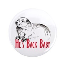 "He's Back baby! 3.5"" Button"