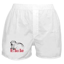 He's Back baby! Boxer Shorts