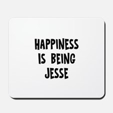 Happiness is being Jesse Mousepad