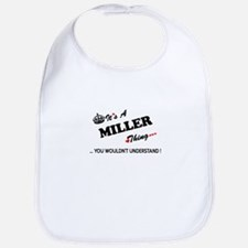 MILLER thing, you wouldn't understand Bib