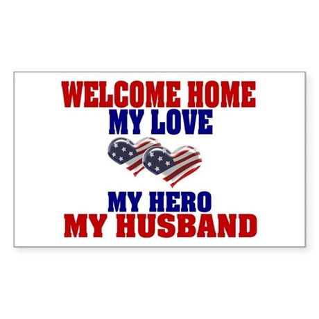 my husband welcome home Rectangle Sticker