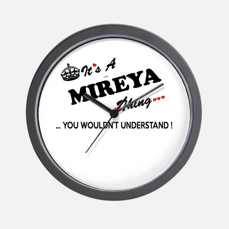MIREYA thing, you wouldn't understand Wall Clock