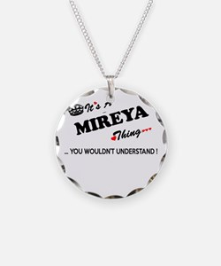 MIREYA thing, you wouldn't u Necklace